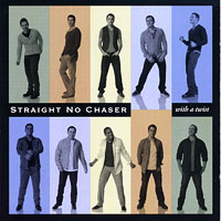 Straight No Chaser : With a Twist : 00  1 CD :  : 075678948220 : 523536.2
