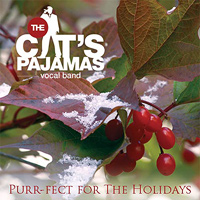 Cat's Pajamas Vocal Band : Purr-Fect For The Holidays : 00  1 CD