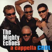 The Mighty Echoes : A Cappella Cool : 00  1 CD
