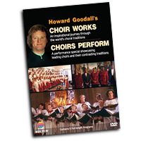 Howard Goodall's Choral Works : Choirs Perform : DVD : Howard Goodall : D4440