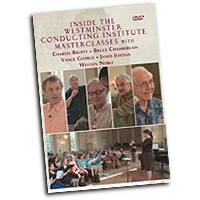 Charles Bruffy, Bruce Chamberlain, Vance George, James Jordan, Weston Noble : Inside the Westminster Conducting Institute Masterclasses : DVD : DVD-972