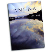 Anuna : Invocations of Ireland : DVD : Michael McGlynn : 618106100199 : DANU24DVD