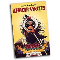 David Fanshawe : African Sanctus : DVD : David Fanshawe