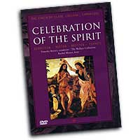 Choir of Clare College : Celebration of the Spirit : DVD