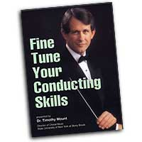 Timothy  Mount : Fine Tune Your Conducting Skills : DVD : Timothy Mount :  : 964807006620 : SBMP662