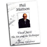 Phil Mattson : Vocal Jazz: The Art & Technique : DVD : Phil Mattson :