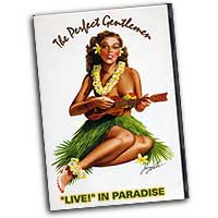 "Perfect Gentlemen : ""Live"" In Paradise : DVD"