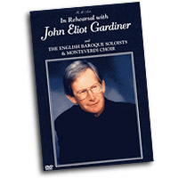 John Eliot Gardiner : In Rehearsal with the English Baroque Soloists and Monteverdi Choir : DVD :  : D4576