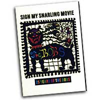The Bobs : Sign My Snarling Movie - 25 Years of The Bobs : DVD