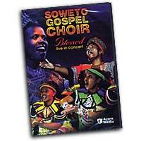 Soweto Gospel Choir : Blessed - Live in Concert : DVD :  : ACRN8733DVD