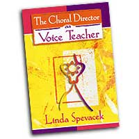 Linda Spevacek : The Choral Director as Voice Teacher : DVD :  : 000308109559 : 99/2024H
