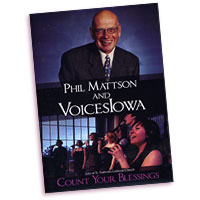 Phil Mattson and VoicesIowa : Count Your Blessings : DVD : Phil Mattson :