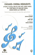 Chicago: Choral Highlights (A Medley) : 3-Part Mixed : 0 : Chicago : Sheet Music : 00-CMM03049 : 654979060833