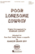 Poor Lonesome Cowboy : SSAA : Marilyn Crabb Epp / Norman Luboff : Norman Luboff Choir : Sheet Music : W5039 : 073999813227