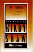 Run To The Manger : TTBB : Kirby Shaw : Sheet Music : 08666090 : 073999660906