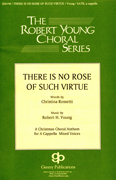 There Is No Rose of Such Virtue : SATB divisi : Robert H. Young : Robert H. Young : Sheet Music : 08738559 : 073999385595