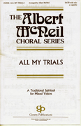 All My Trials : SATB : Albert McNeil : Sheet Music : 08738613