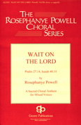 Wait on the Lord : SATB divisi : Rosephanye Powell : Harmony arrangement : 08738706