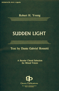 Sudden Light : SATB divisi : Robert H. Young : Sheet Music : 08738710 : 073999387100