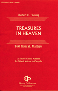 Treasures in Heaven : SATB divisi : Robert H. Young : Harmony arrangement : 08739018