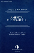 America, The Beautiful : SATB divisi : Jack Halloran : Samuel A. Ward : Sheet Music : 08739194 : 073999391947