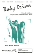 Baby Driver : SATB : Peter Eldridge / Darmon Meader : Paul Simon : Sheet Music : 35001533 : 747510049425