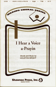 I Hear a Voice A-Prayin' : TTBB : Houston Bright : Houston Bright : Sheet Music : 35010125 : 747510001942