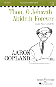 Though, O Jehovah, Abideth Forever : SATB : Aaron Copland : Aaron Copland : Sheet Music : 48003875 : 073999175257