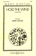 Hold The Wind : SSA : Mary Goetze : Sheet Music : 48003964 : 073999292817
