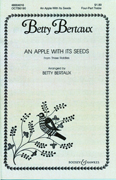 An Apple With Its Seeds : SSA : Betty Bertaux : Betty Bertaux : Sheet Music : 48004010 : 073999931419