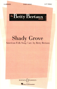 Shady Grove : SSA : Betty Bertaux : Sheet Music : 48004055 : 073999153255