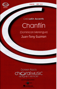 Chanflin : SATB : Juan-Tony Guzman : Sheet Music : 48004929 : 073999049299