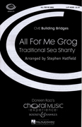 All For Me Grog : SAB : Stephen Hatfield : Sheet Music : 48005175 : 073999281194