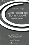 Who Rolled The Stone Away? : SAB : Stephen Hatfield : Sheet Music : 48019119 : 884088040062
