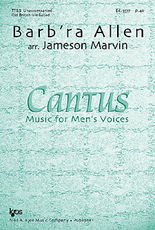 Barb'ra Allen : TTBB : Jameson Marvin : Cantus : Sheet Music : 5577