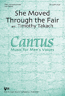 She Moved Through the Fair : TTBB : Timothy Takach : Cantus : Sheet Music : 5578