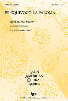 Se Equivoco La Paloma (The Dove Was Wrong) : SATB : Carlos Guastavino : Sheet Music : 8788
