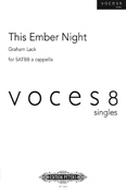 This Ember Night : SSAATTBB : Graham Lack : Voces8 : EP11519