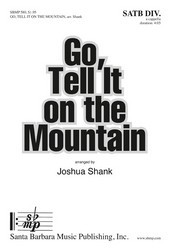 Go, Tell it on the Mountain : SATB divisi : Joshua Shank : Sheet Music : SBMP580