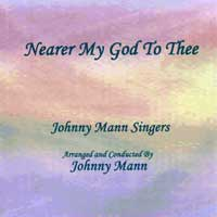 Johnny Mann Singers : Nearer My God to Thee : 00  1 CD