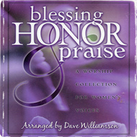Dave Williamson : Blessings, Honor and Praise : SSA : 00  1 CD :  : 080689702228
