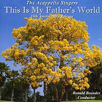 A Cappella Singers : This Is My Father's World : 00  1 CD : Richard Boender :