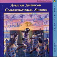 Wade In The Water : African American Congregational Singing : 00  1 CD :  : 40073