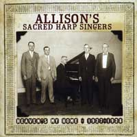Allison's Sacred Harp Singers : Heaven's My Home : 00  1 CD :  : CUY3531.2