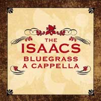 Isaacs : Bluegrass A Cappella : 00  1 CD :  : 783895105028 : 10502