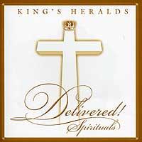 King's Heralds : Delivered - Spirituals : 00  1 CD :