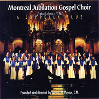 Montreal Jubilation Gospel Choir : A Cappella Plus : 00  1 CD : Trevor T. Payne : JTR 167