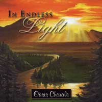 Oasis Chorale : In Endless Light : 00  1 CD : Wendell Nisley :  : AP951