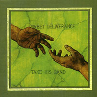 Sweet Deliverance : Take His Hand : 00  1 CD :