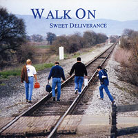 Sweet Deliverance : Walk On : 00  1 CD :